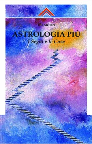 9788871830278: Astrologia più. I segni e le case