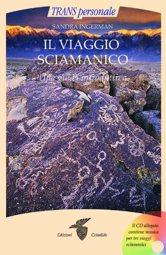 Il viaggio sciamanico. Una guida introduttiva. Con CD Audio.: Ingerman, Sandra