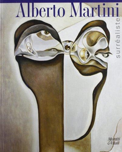 9788871862811: Alberto Martini surréaliste (Le forme dell'immaginario)