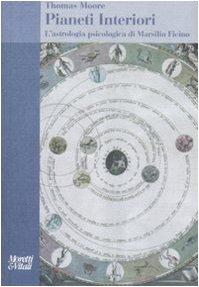 9788871864006: Pianeti interiori. L'astrologia psicologica di Marsilio Ficino