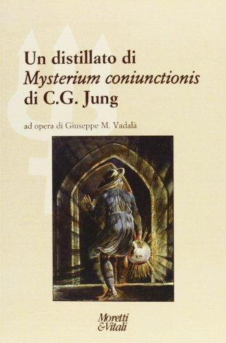 9788871865225: Un distillato di �Mysterium coniunctionis� di C. G. Jung