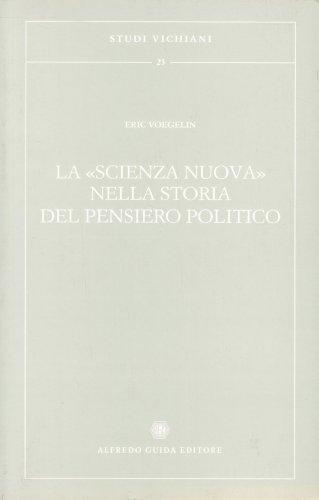 """La """"scienza nuova"""" nella storia del pensiero politico (Studi vichiani) (Italian Edition) (8871881141) by Eric Voegelin"""