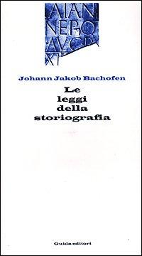 9788871881874: Le leggi della storiografia (Segnavia)