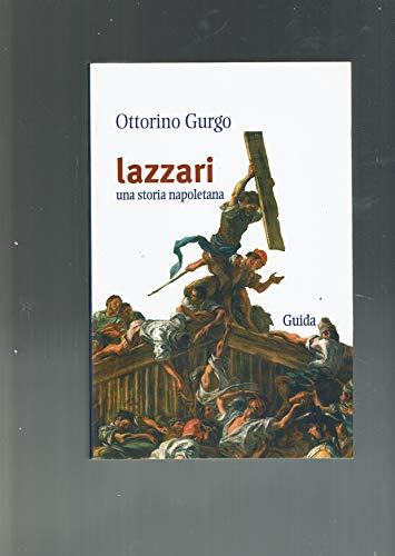 Lazzari. Una storia napoletana Gurgo, Ottorino