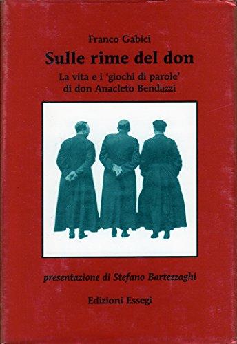9788871892337: Sulle rime del don. Vita e inediti di don Anacleto Bendazzi