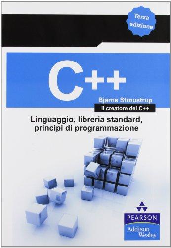 9788871920788: C++. Linguaggio, libreria standard, principi di programmazione