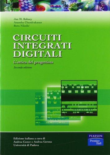 9788871922317: Circuiti integrati digitali. L'ottica del progettista