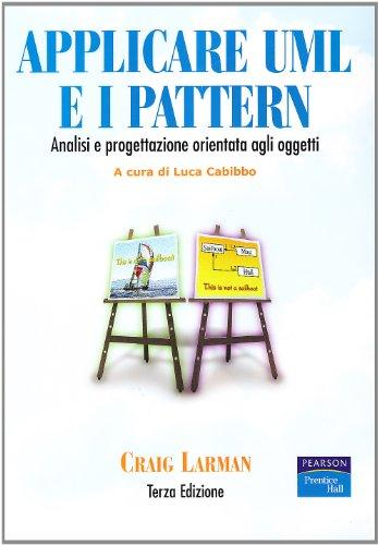 9788871922706: Applicare UML e i pattern. Analisi e progettazione orientata agli oggetti