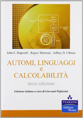 Automi, linguaggi e calcolabilità: John E. Hopcroft;