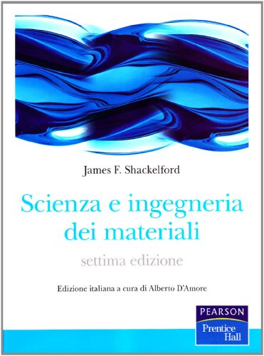 9788871925776: Scienza e ingegneria dei materiali