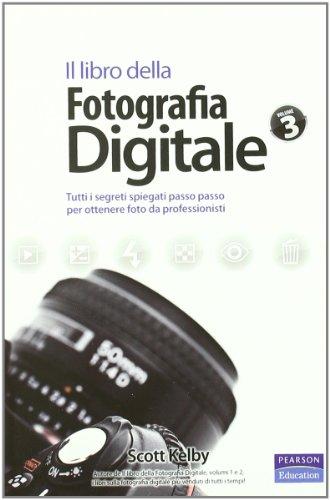 9788871926223: Il libro della fotografia digitale. Tutti i segreti spiegati passo passo per ottenere foto da professionisti: 3