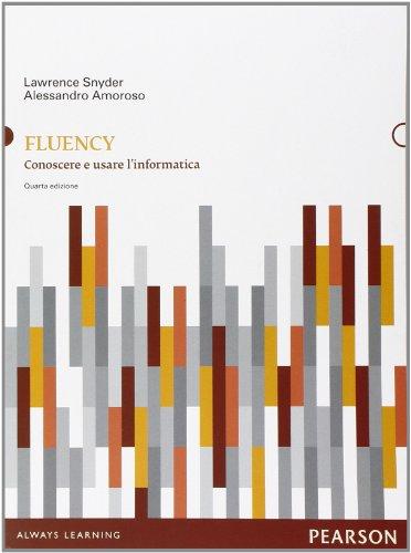 9788871926391: Fluency. Conoscere e usare l'informatica