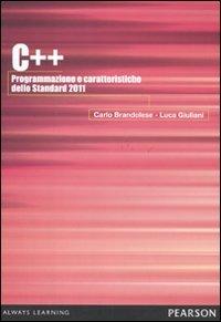 9788871926452: C++ 2011. Programmazione e caratteristiche dello Standard 2011