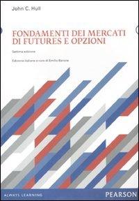Fondamenti dei mercati di futures e opzioni. Con CD-ROM (8871926633) by [???]