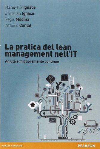 9788871929750: La pratica del lean management nell'IT. Agilità e miglioramento continuo