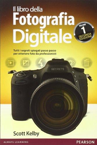 9788871929910: Il libro della fotografia digitale. Tutti i segreti spiegati passo passo per ottenere foto da professionisti: 1