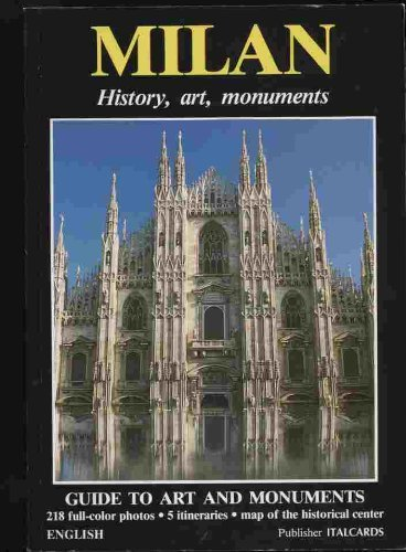 Milan : History, Art and Monuments: G. Mulazzani