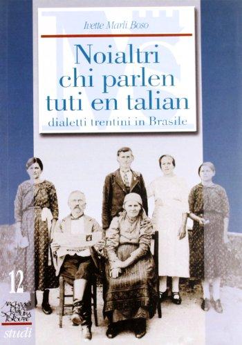 9788871970790: Noialtri chi parlen tuti en talian. Dialetti trentini in Brasile (Archivio della scrittura popolare)