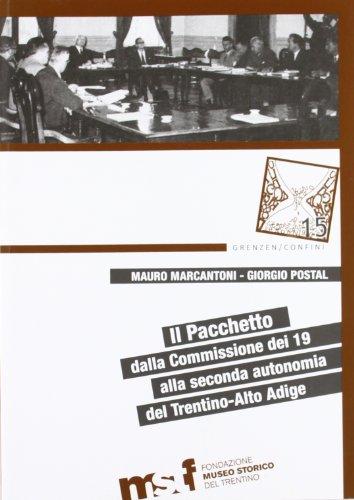 9788871971544: Il pacchetto. Dalla commissione dei 19 alla seconda autonomia del Trentino-Alto Adige