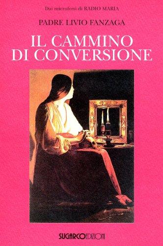 9788871984483: Il cammino di conversione