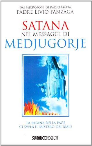 9788871985084: Satana nei messaggi di Medjugorje