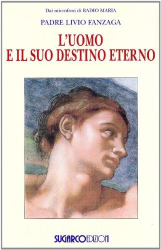 L'uomo e il suo destino eterno: Livio Fanzaga