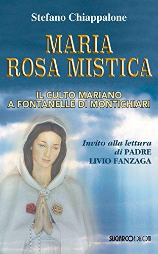 Maria Rosa Mistica. Il culto mariano a: Stefano Chiappalone