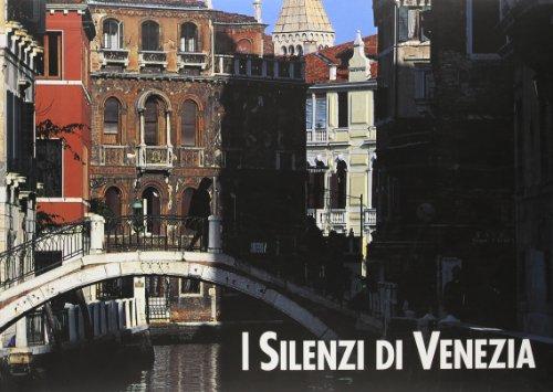 9788872000229: I silenzi di Venezia. Ediz. italiana e inglese