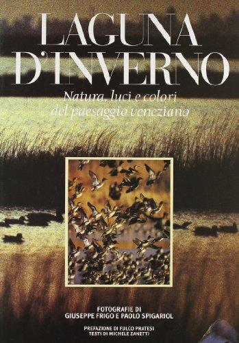 9788872000472: Laguna d'inverno. Natura, luci e colori del paesaggio veneziano. Ediz. italiana e inglese