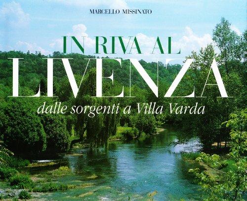 9788872000502: In Riva al Livenza: dalle sorgenti a Villa Varda / On the Banks of Livenza: From the Source to Villa Varda