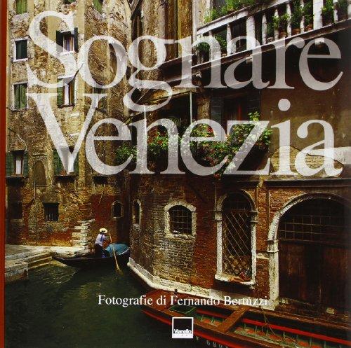 Sognare Venezia: Fernando. Prandin, Ivo. Sgarbi, Vittorio. Bertuzzi