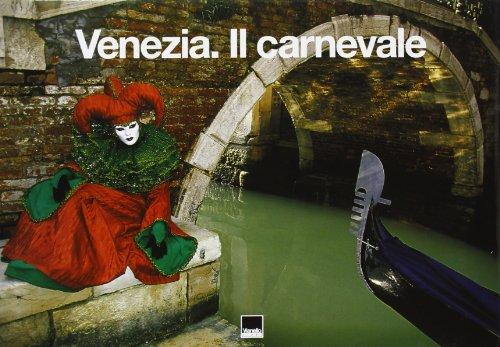 VENEZIA - IL CARNEVALE / VENISE - LE CARNAVAL: GLORIEUS, FRANCIS (fotografie) & PALADINI, ...