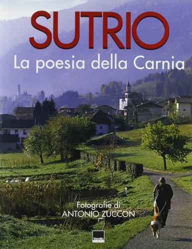 Sutrio. La poesia della Carnia.: Zuccon, Antonio Selenati, Selena