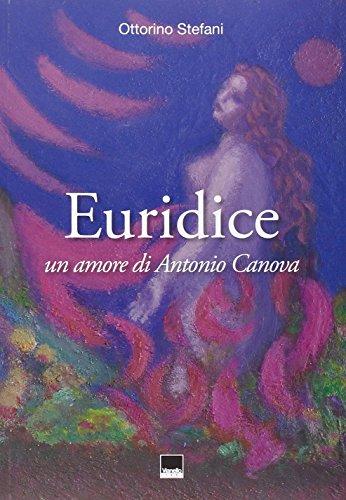 9788872003176: Euridice. Un amore di Antonio Canova