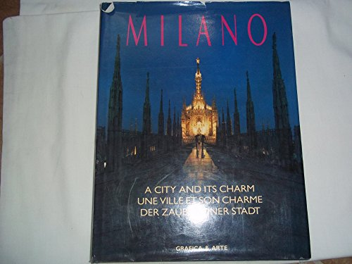 9788872011485: Milano. A city and its charm. Une ville et son charme. Der Zauber einer Stadt