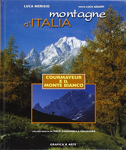 9788872012345: Montagne d'Italia. Courmayeur e il Monte Bianco. Ediz. illustrata