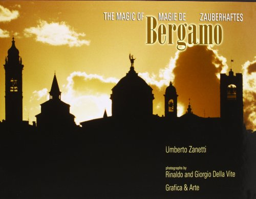 The Magic of Bergamo (Magie de, Zauberhaftes, Italy, New Edition 2004): Umberto Zanetti