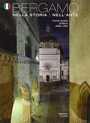 9788872013403: Bergamo nella storia dell'arte. Nuova guida pratica della città
