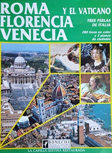 Roma y el Vaticano, Florencia, Venecia. Tres: n/a