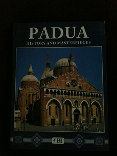 Padua: History and Masterpieces (History & Masterpieces): Ferruccio Canali