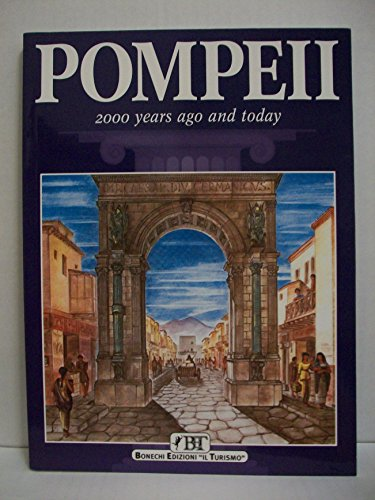9788872043066: Pompeii. 2000 years ago and today (Bonechi Travel Guides)
