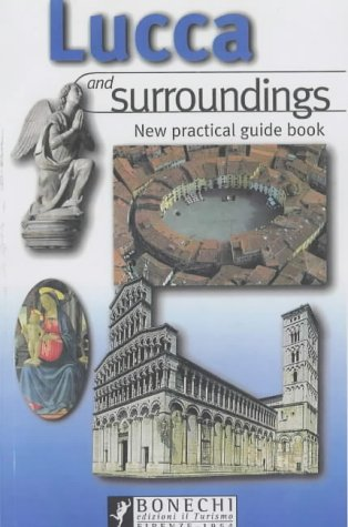 9788872044803: Lucca and Surroundings: New Practical Guide (Bonechi Travel Guides)