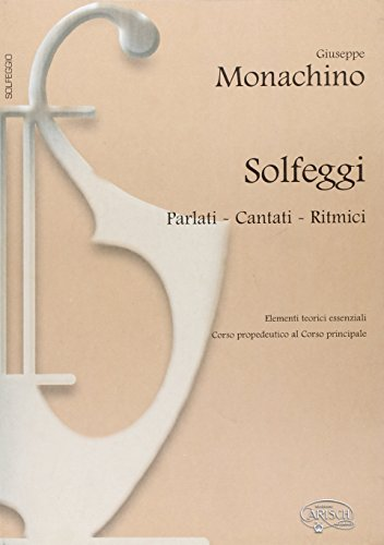 Solfeggi parlati, cantati, ritmici. Elementi teorici essenziali.: Monachino,Giuseppe.