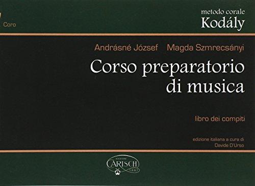 Metodo Corale Kodály: Corso Preparatorio di Musica,: József, Andrásné (Author);