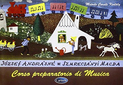 Metodo Corale Kodály: Corso Preparatorio Di Musica,: Jozsef, Andrasne ;
