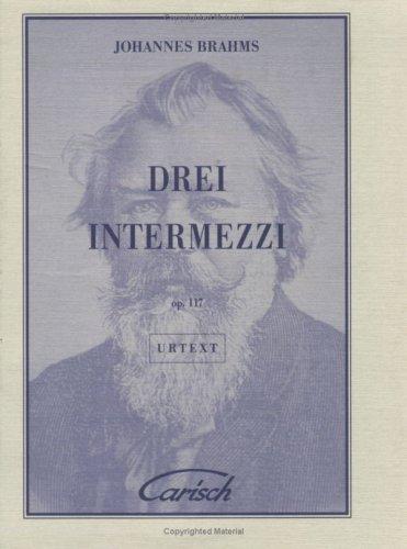 Drei Intermezzi. Op. 117. Urtext.: Brahms,Johannes.