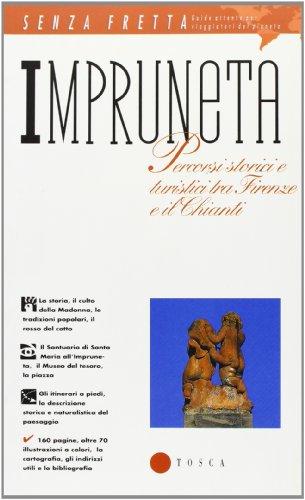 Impruneta. Percorsi storici e turistici tra Firenze e il Chianti.: --