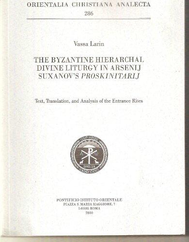The Byzantine Hierarchical Divine Liturgy in Arsenij Suxanov's Proskinitarij: Vassa Larin