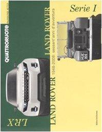 Land Rover. 1948-2008: sessant'anni d'avventura