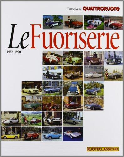 9788872127704: Le fuoriserie 1956-1970. Il meglio di Quattroruote
